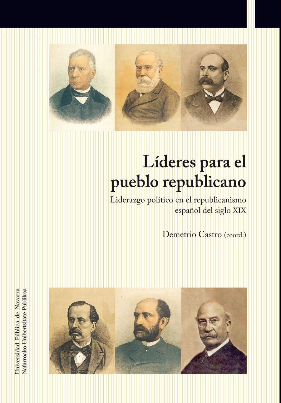 Un libro editado por la UPNA analiza el liderazgo político en el republicanismo español