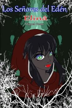 Publicado el libro de fantasía 'Elinâ', el segundo volúmen de la saga 'Los Señores del Edén'