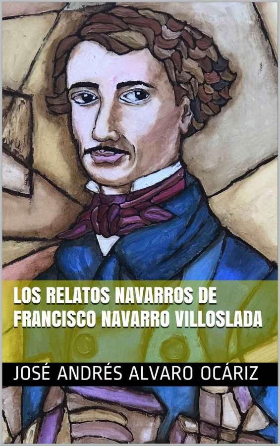 'Los relatos navarros de Francisco Navarro Villoslada', nuevo libro del escritor Álvaro Ocáriz