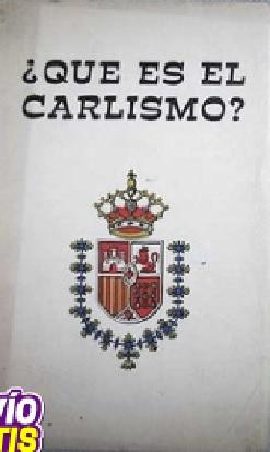 """""""¿Qué es el Carlismo?"""""""