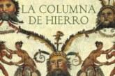 LA COLUMNA DE HIERRO. Cicerón y el esplendor del Imperio Romano