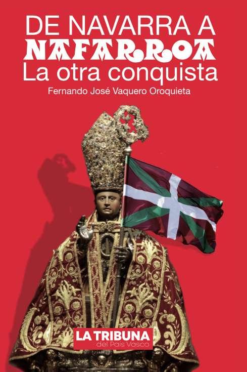 """""""De Navarra a Nafarroa. La otra conquista"""""""