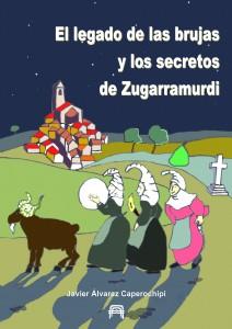 El legado de las brujas y los secretos de Zugarramurdi, de Javier Álvarez Caperochipi