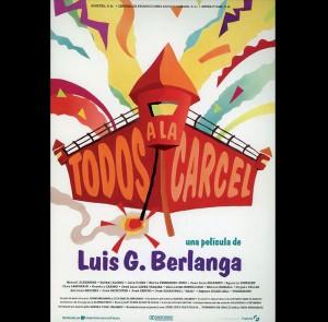 Cartel de la película 'Todos a la cárcel' de Luis García Berlanga.