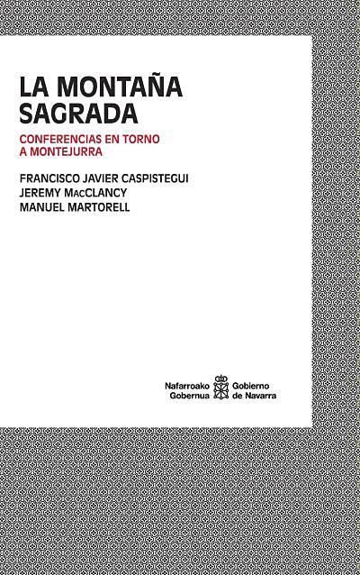 """El Museo del Carlismo publica el libro """"La montaña sagrada. Conferencias en torno a Montejurra"""""""
