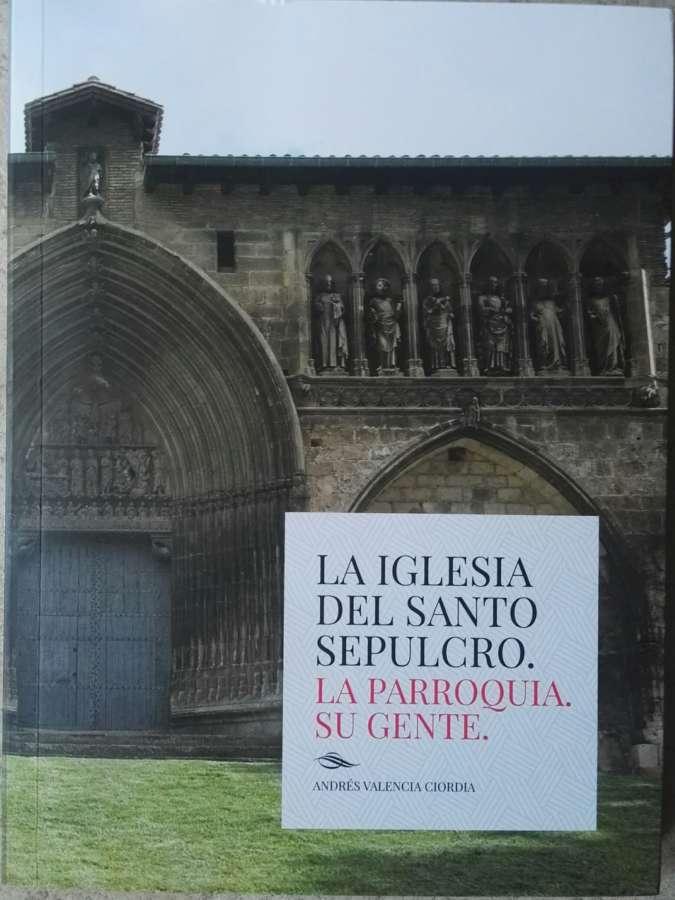 La iglesia del Santo Sepulcro. La parroquia. Su gente.
