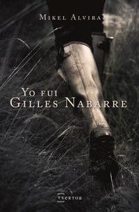"""Yo fui Gilles Nabarre"""