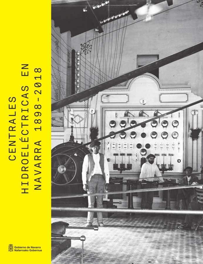 Cultura edita un libro sobre la historia de las centrales hidroeléctricas en Navarra