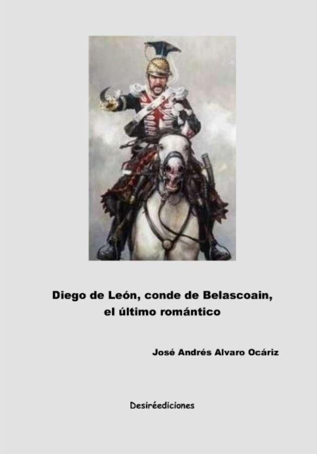 """""""Diego de León, conde de Belascoain"""" nuevo libro del escritor navarro José Andrés Álvaro Ocáriz"""