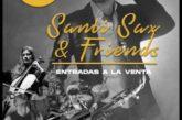 """""""Santi Sax & Friends"""" estrena nuevo espectáculo en Madrid"""